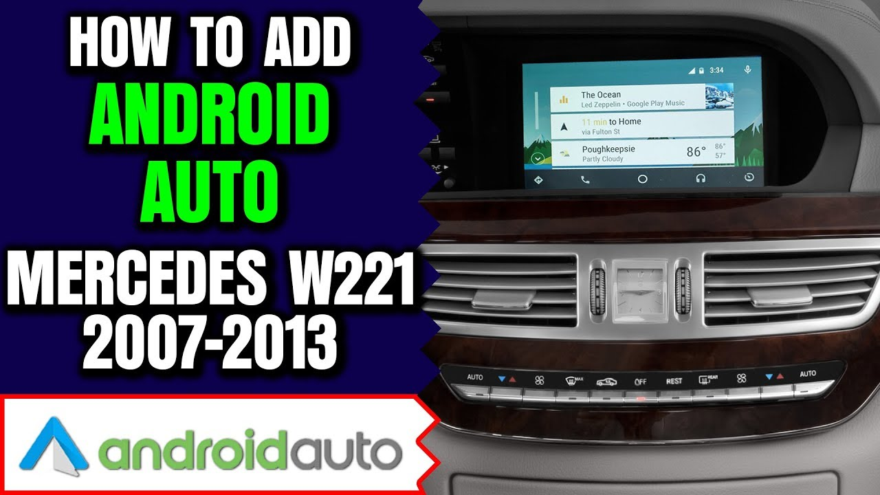 W221 Android Auto - Mercedes W221 2007-2013 S-Class Android Auto Apple  CarPlay, HDMI Video Input