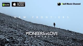 Pioneers of Love - New Frontiers (Official Audio)