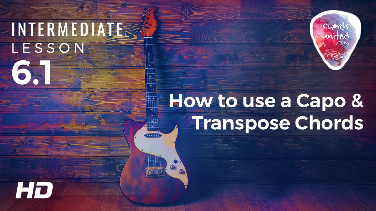 61 How To Use A Capo Transpose Chords Youtube