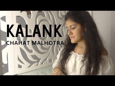 Kalank Title Track | Arijit Singh | Female Cover | Chahat Malhotra | NKC