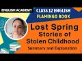 The Lost Spring Class 12 English  |  Explanation and Summary  | CBSE Class 12 English Flamingo