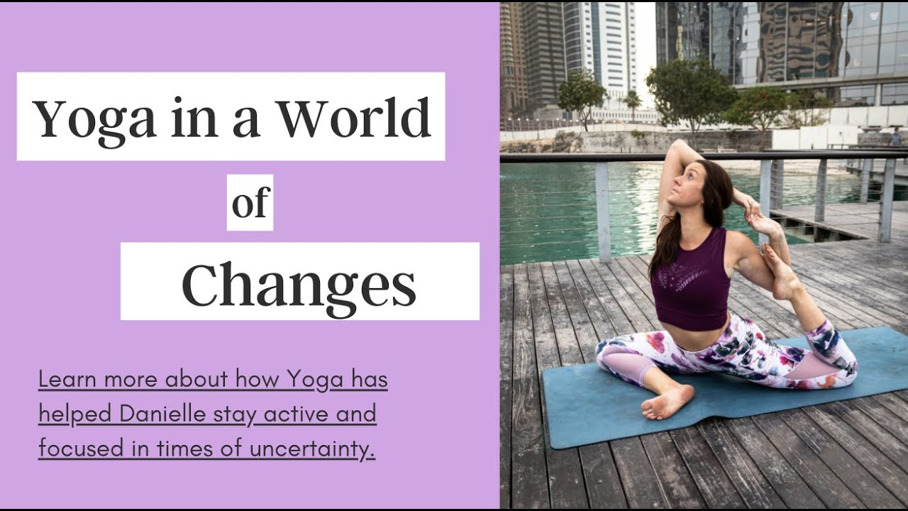 Yoga in a World of Changes with Danielle