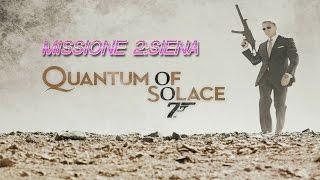 007 Quantum of Solace - Missione 2:Siena
