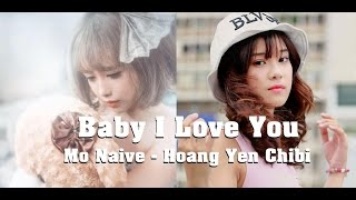 BABY I LOVE YOU - HOÀNG YẾN CHIBI ft MỜ NAIVE [ OFFICIAL COVER M/V ]