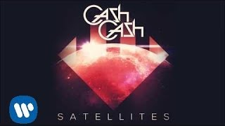 Cash Cash - Satellites [Official Audio]