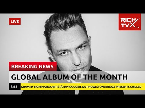 Global Album of the Month: StoneBridge Presents Chilled – Rich TVX News