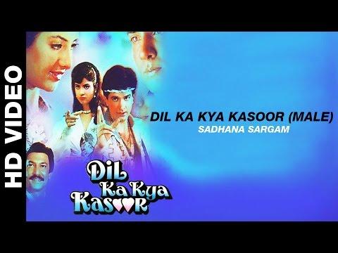 Dil Ka Kya Kasoor (Male) - Dil Ka Kya Kasoor | Kumar Sanu | Prithvi & Divya Bharti