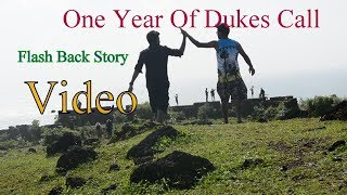 One Year Of Dukes Call |Flash Back| Story  Video |