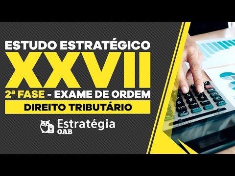 XXVII OAB 2ª fase: Estudo Estratégico - Direito Tributário