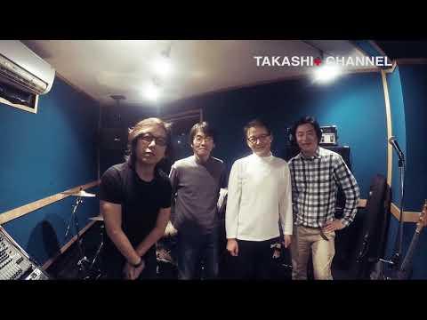 小林孝至 + フラワーズ @TAKASHI+ CHANNEL