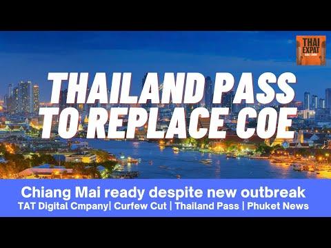 #102 - THAILAND PASS REPLACES COE, Chiang Mai ready, Curfew cut, TAT Digital, The Phuket news!