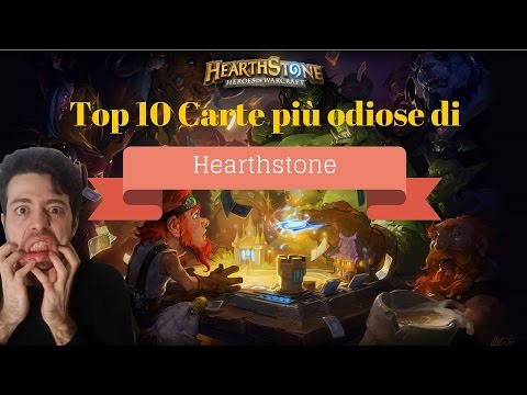 Top 10 - Le 10 carte più ODIOSE di Hearthstone