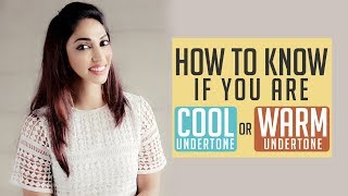 How to know if you are a Warm or Cool Undertone? | Mouli's Mantra | Mouli Ganguly