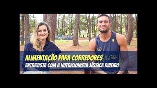 Alimentação Para Corredores - A Importância da Consciência (Entrevista com Jéssica Ribeiro)