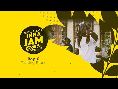 Bay-C - Talking Blues [ Inna Jamdown ]