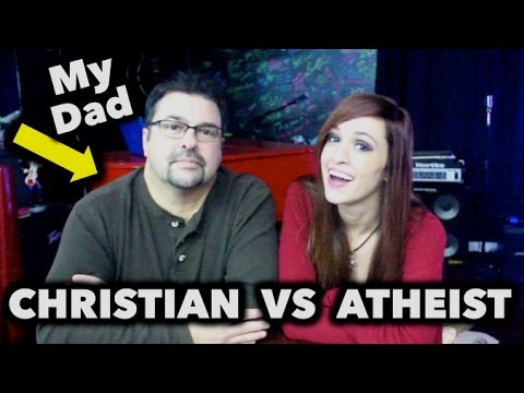 Christian Dad vs Atheist Daughter