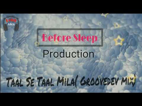 Taal Se Taal Mila ( Groovedev Mix) feat Alex