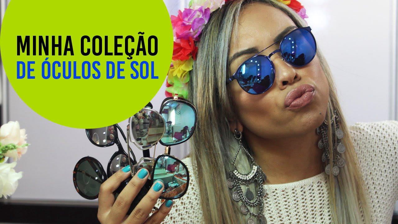 MINHA COLEÇÃO DE ÓCULOS DE SOL - YouTube b8c5306748