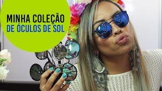 MINHA COLEÇÃO DE ÓCULOS DE SOL