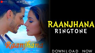 RAANJHANA SONG RINGTONE||BY HUSSAIN KHAN||DOWNLOAD NOW||