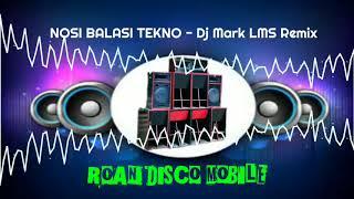 Download Lagu NOSI BALASI TEKNO   Dj Mark LMS Remix mp3