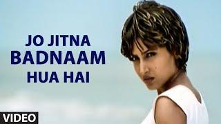 Jo Jitna Badnaam Hua Hai - Bewafai song by Agam Kumar Nigam