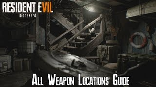 Resident Evil 7 - All Weapon Locations Guide!