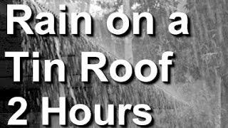 Rain on a Tin Roof : The relaxing sound of raining on a tin roof