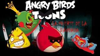 Creepypasta Angry Birds Toons La muerte de la bandada (Especial Halloween atrasado :´v)
