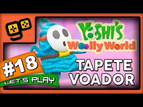 Let's Play: Yoshi's Woolly World - Parte 18 - Tapete Voador