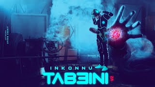 Inkonnu - Tab3ini V2 ( Officiel Music Video )