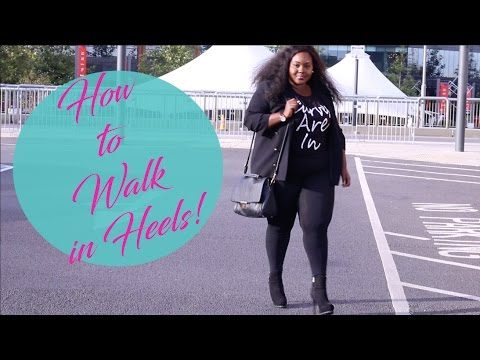 how to walk in heels for fat girls heel walking lesson