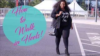 HOW TO WALK IN HEELS FOR FAT GIRLS! HEEL WALKING LESSON