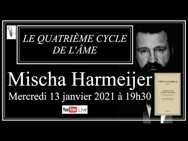LE QUATRIÈME CYCLE DE L'ÂME   Mischa Harmeijer