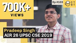 CTwT E103 - UPSC CSE 2018 Topper Pradeep Singh AIR 93