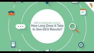 SEO for Real Estate Investors | How Long Does It Take to See SEO Results?