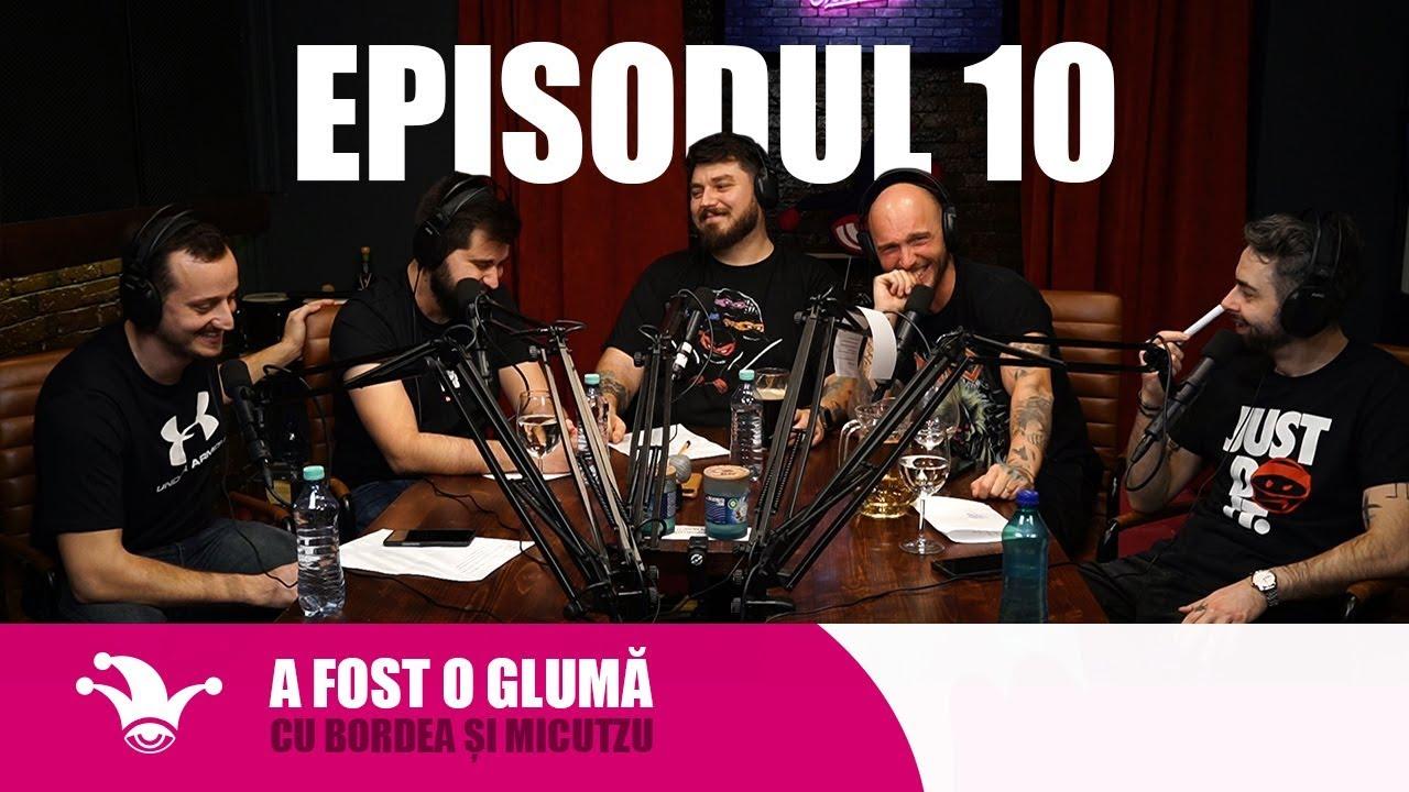 A fost o Glumă cu Bordea şi Micutzu | Ep. 10 - România, Banat, București