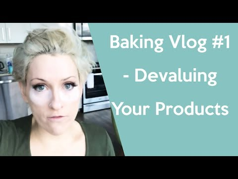 Are you undervalue-ing your products with discounts? Baking Series Vlogs