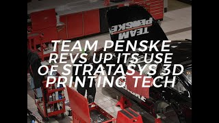 Team Penske revs up its use of Stratasys 3D printing tech