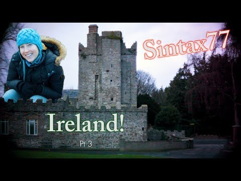 Sara Goes to Ireland Pt 3 - Travel Tips, Castles & Temple Bar