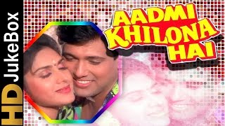 Download Aadmi Khilona Hai 1993 |  Full  Songs Jukebox | Jeetendra, Govinda, Meenakshi Sheshadri MP3 song and Music Video