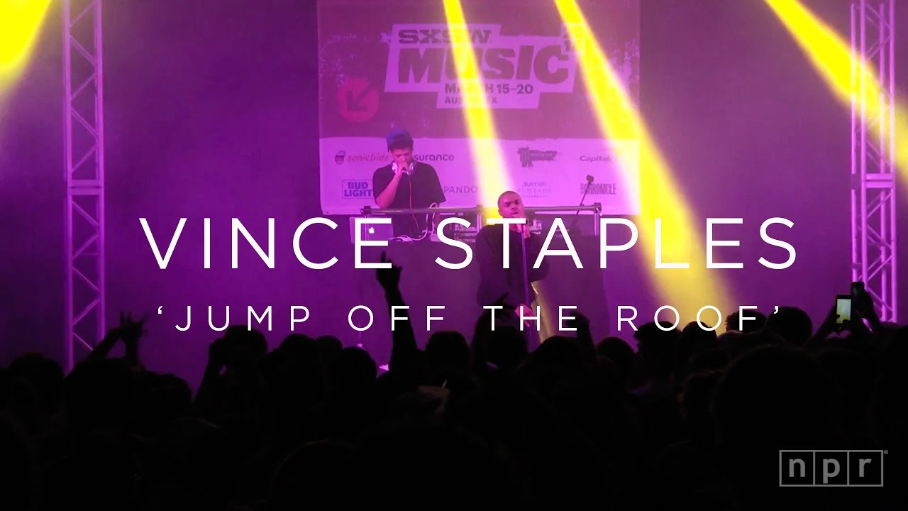 Vince Staples Jump Off The Roof Sxsw 2016 Npr Music