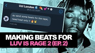MAKING A CRAZY BEAT FOR LUV IS RAGE 2 [EP. 2] | MAKING A LIL UZI VERT TYPE BEAT FROM SCRATCH