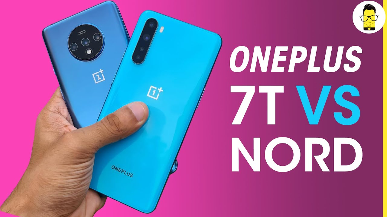 OnePlus Nord vs OnePlus 7T in-depth comparison - save more or spend more?