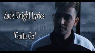 Zack Knight Gotta Go Lyrics Vedio.mp3