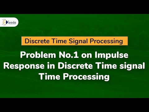 Problem No.1 on Impulse Response in Discrete Time signal Time Processing
