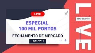 Fechamento de Mercado Especial com Eduardo Mira e Rafael Lage 18.03.2019