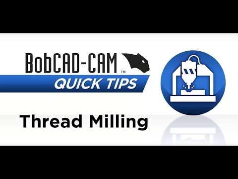 Thread Milling - BobCAD-CAM Quick Tip