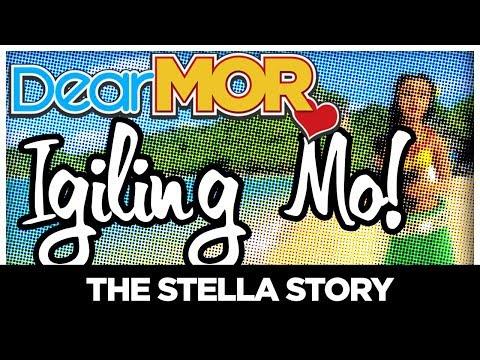 #DearMOR: Igiling Mo The Stella Story 052518
