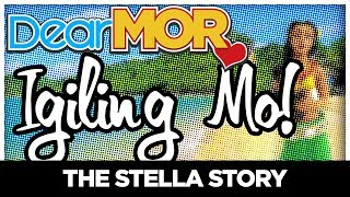 "#DearMOR: ""Igiling Mo"" The Stella Story 05-25-18"